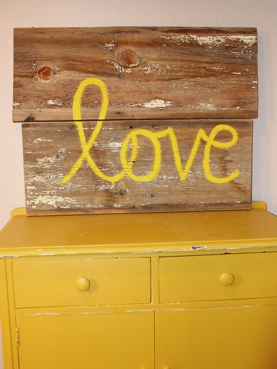 "Old Barnwood  Yellow ""Love"" Sign"
