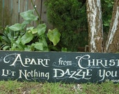 Apart from Christ let nothing dazzle you.  Ignatius of Antioch