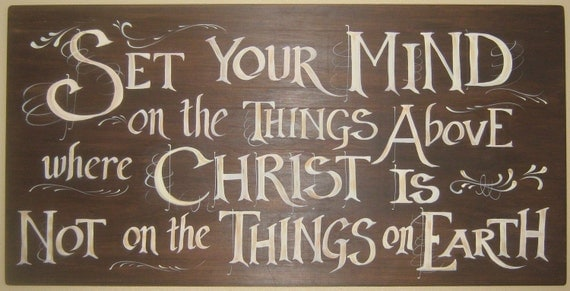 Set Your Mind on things Above where Christ Is