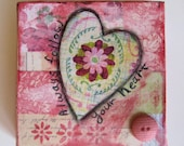Mixed Media Collage Always Follow Your Heart 4 x 4 Original