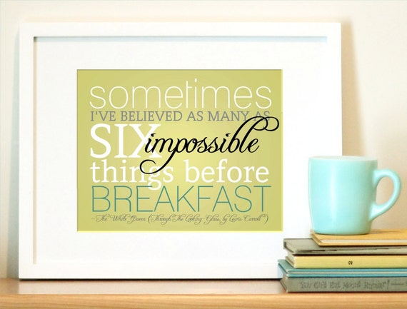 Typography Art Quote Print - Six Impossible Things - Free Shipping - 8x10 Lewis Carroll  - Through the Looking Glass Wonderland Alice Quote