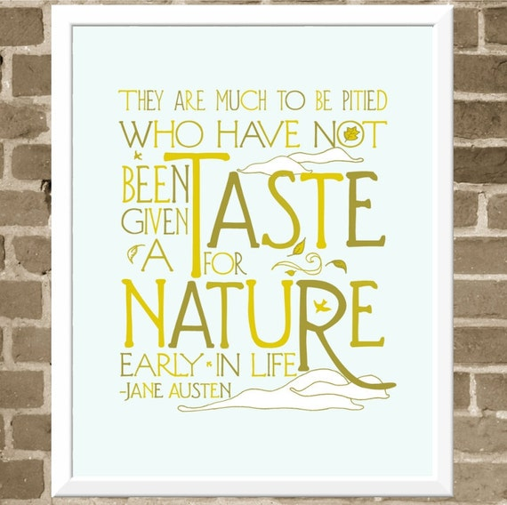 Jane Austen Quote - Nature Word Art Print - Typography Modern Illustration Print - Nature Home Decoration -  Typographic Nature Art