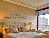 CUSTOM LISTING for Megan You are my happily ever after romantic vinyl  wall  decal