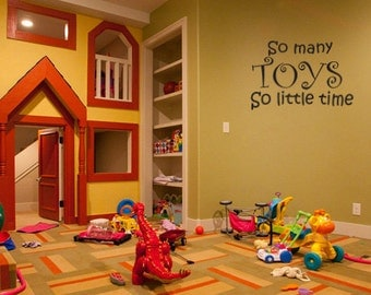 So many toys, so little time quote wall decal