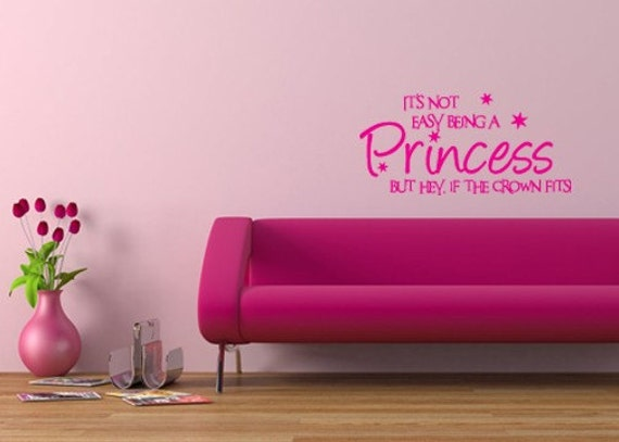 Vinyl wall quote It's not easy being a princess