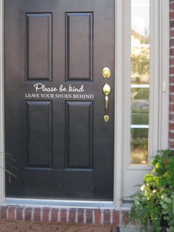 Items Similar To Front Door Decal Please Be Kind Leave Your Shoes Behind On Etsy
