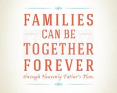 Families Can Be Together Forever Printable 8x10 inches
