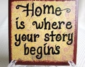 Sign   HOME - Where Your Story Begins   Thoughtful Saying Tile