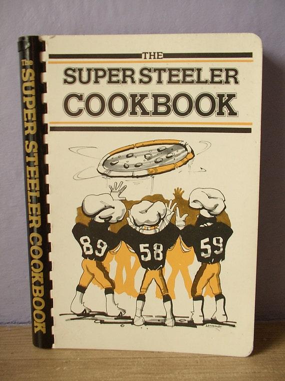 vintage 1980's cookbook, Pittsburgh Steelers, super steeler cookbook, 50th season, 1982, football caricatures