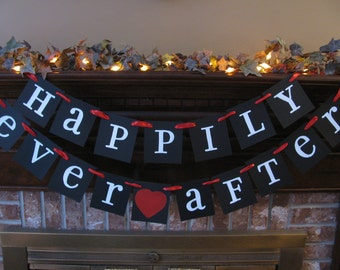 Wedding Banner Happily Ever After Garland Sign Black White and Red Can Custom Colors (W40)