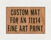 16x20 mat for an 11x14 fine art print