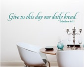 Vinyl Wall Decal......Give us this day our daily bread........ Multiple Sizes scripture religious christian faith God