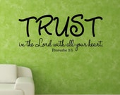 Scripture Vinyl Wall Decal......TRUST in the Lord with all your heart ..... 10h x 22w faith God scripture religious  verse bible
