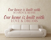 Vinyl Wall Art - Our House is Built with Boards and Beams -    ....home family wall decal