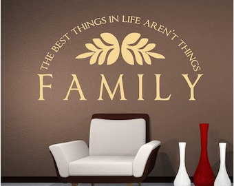 Vinyl Wall Art - FAMILY The Best things in Life arent Things - 12h x 22.5w family wall decal