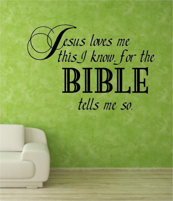 Scripture Vinyl Wall Decal......Jesus loves me this I know for the BIBLE tells me so.....  multiple sizes God faith verse song wall decal