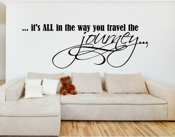 Vinyl Wall Art - It's ALL in the way you travel the Journey - multiple sizes available wall decal life journey