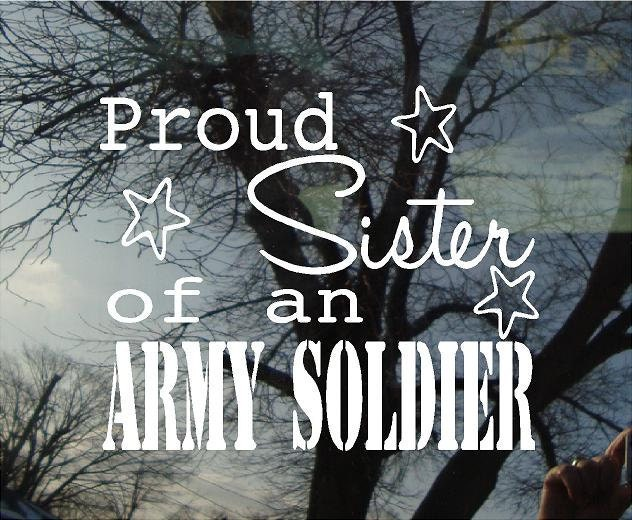 Vinyl Car Window Decal 5h X 6w Proud Sister Of An ARMY