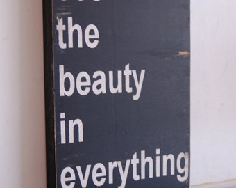 Handmade, handpainted wood sign - see the beauty in everything - motivational typography word art