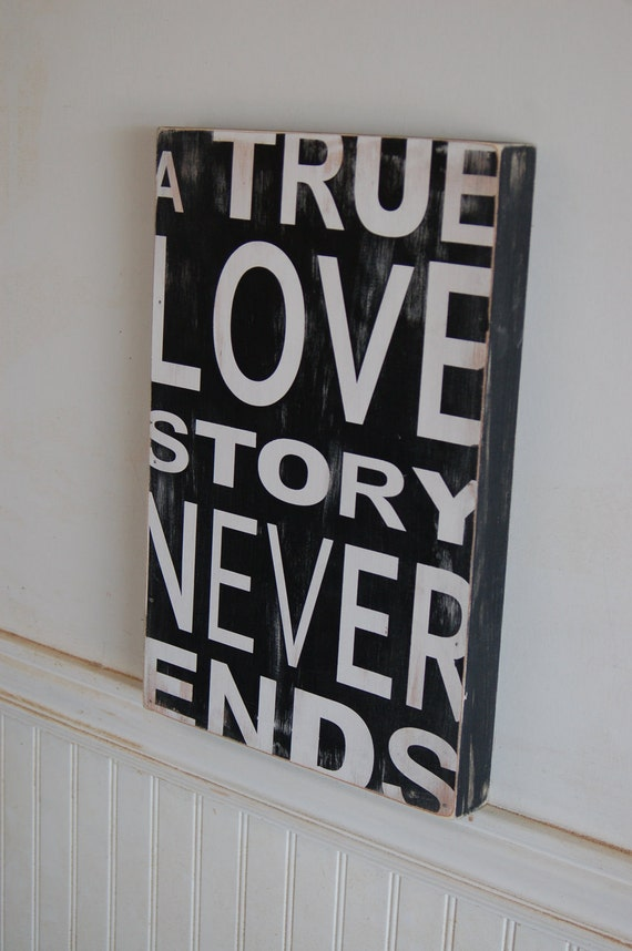 A True Love Story Never Ends - distressed, vintage looking wood sign - great wedding gift.
