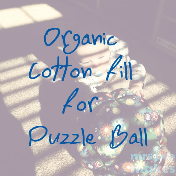 Organic Cotton Fill for Handmade Puzzle Ball