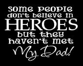 Rush order for kalibowden- Some people don't believe in Heroes - Father's Day picture holder - with vinyl lettering