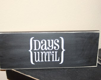 Countdown - CHALKBOARD - {DAYS UNTIL} wood sign - with vinyl lettering, classroom, teacher, home family, Chalk board wood sign, vacation