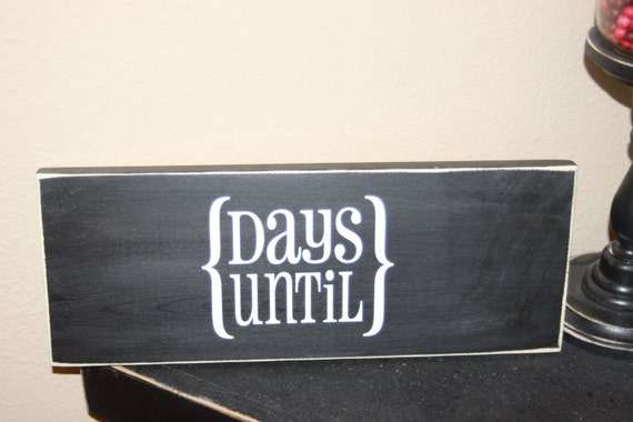 Countdown - chalk board - days until wood sign - with vinyl lettering
