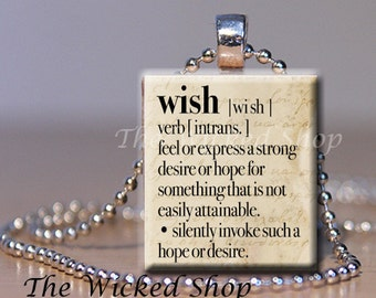 Scrabble Tile Pendant - Quote Definition - wish  - Free Silver Plated Ball Chain (Q8)