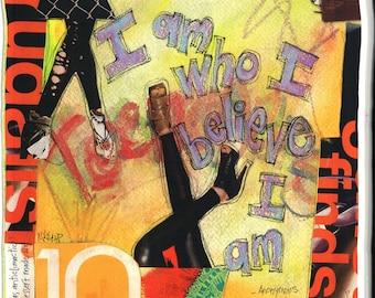 I AM WHO I BELIEVE, Teen Gift, Inspirational Art, Attitude, Fashion Art, Inspirational Gift, Mixed Media, Art by Seattle Artist Mary Klump