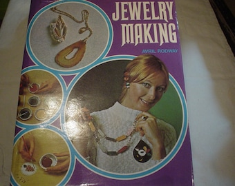 Vintage Book Step by Step Guide to Jewelry Making Avril Rodway 1973, Victorian, Shabby Chic, Jewelry, Crafts, Supplies, Unique, OOAK, Retro