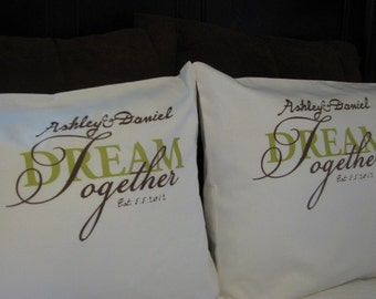 Personalized Pillowcase Wedding Couple Dream Together Set of 2