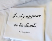 Funny Halloween Pillowcase Set - I Only Appear To Be Dead - Hand Screen Printed