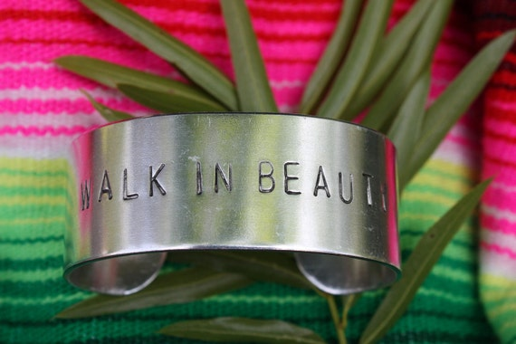 WALK IN BEAUTY - Hand Stamped Cuff Bracelet - Navajo Inspired - Native American Inspired - Wide Cuff - Gift For Her - Gift For Him