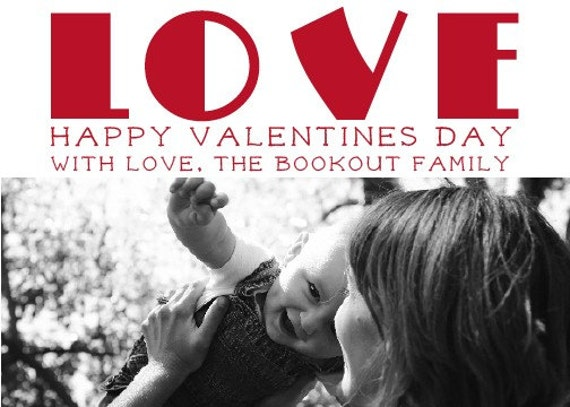 CUSTOMIZABLE Photo Valentines Day Card- 5x7 LOVE- Digital File for Email or Print