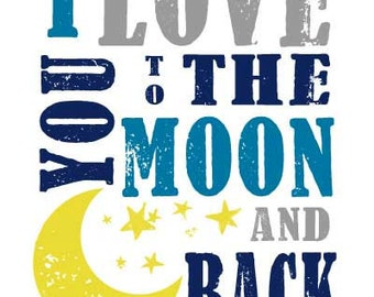 SALE* I Love You To The Moon And Back Subway Art Nursery Wall Art Decor 8x10 Print Choose Your Color