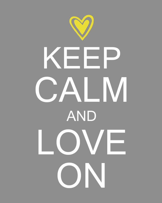 Keep Calm and Love On Digital Printable 8x10 JPEG File Multiple Colors Available