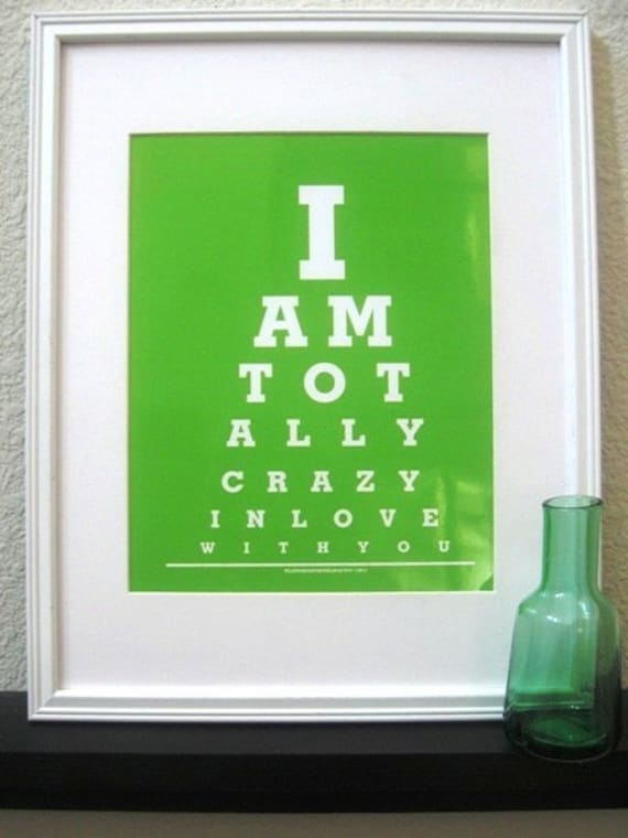 Eye exam charts ( I am Totally Crazy in Love with You)