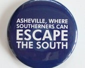 Asheville, Where Southerners can Escape the South (Mirror, Magnet or Bottle Opener)