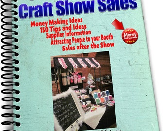 Success with Craft Shows e-book 150 Tips and Ideas to Make Your Show a Success FREE BONUS Idea Download!