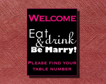 Wedding Reception Welcome Eat Drink & Be Marry Sign
