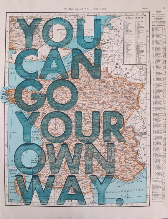 France/ You Can Go Your Own Way/ Letterpress Print on Antique Atlas Page