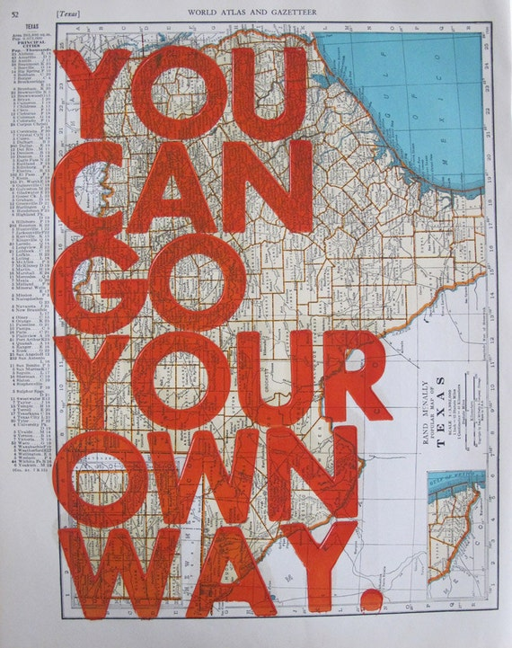 Texas/ You Can Go Your Own Way/ Letter Press on Antique Atlas Page