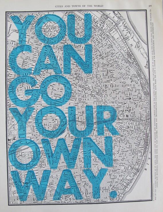 Saint Louis, Missouri    / You Can Go Your Own Way/ Letter Press on Antique Atlas Page