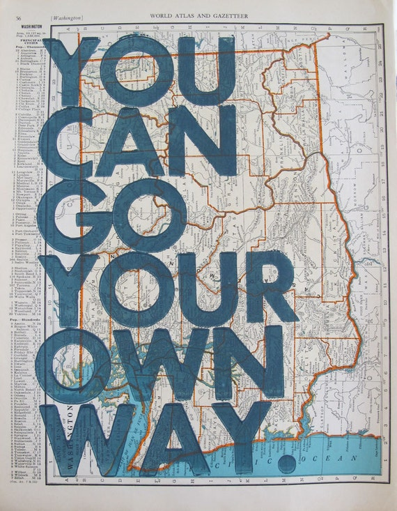 Washington  / You Can Go Your Own Way/ Letter Press on Antique Atlas Page