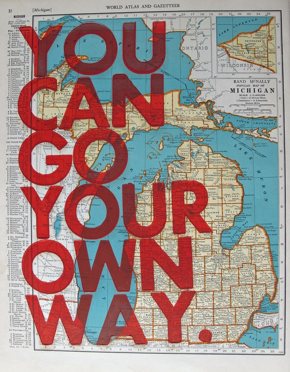 Michigan  / You Can Go Your Own Way/ Letterpress on Antique Atlas Page