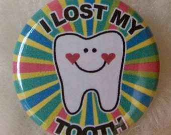 Button, I Lost My Tooth an accessory for your Tooth Fairy Pillow