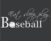 Eat,sleep,play Baseball Vinyl Wall Decal 12 x 24