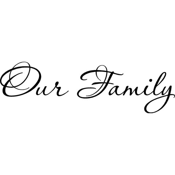 Our Family Vinyl Wall Lettering Quote Decal