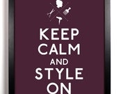 Keep Calm and Style On (Hair) 8 x 10 Print Buy 2 Get 1 FREE